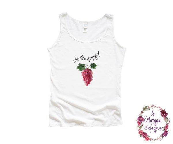 Always be Grapeful - Watercolor Bunches of Grapes Tank Top