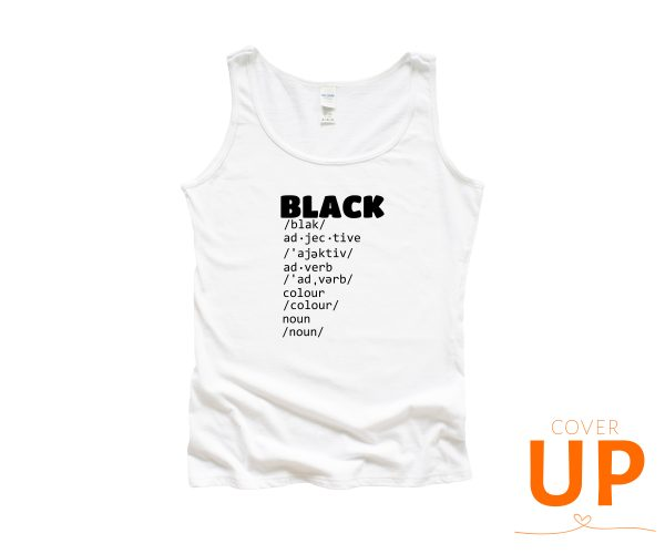 BLACK - Dictionary Meaning - Adjective - Adverb - Colour - Noun - White Tank Top