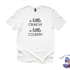 A Little Crunchy A Little Country - White Anvil Unisex T-Shirt
