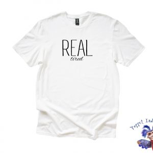 REAL tired - White T-Shirt
